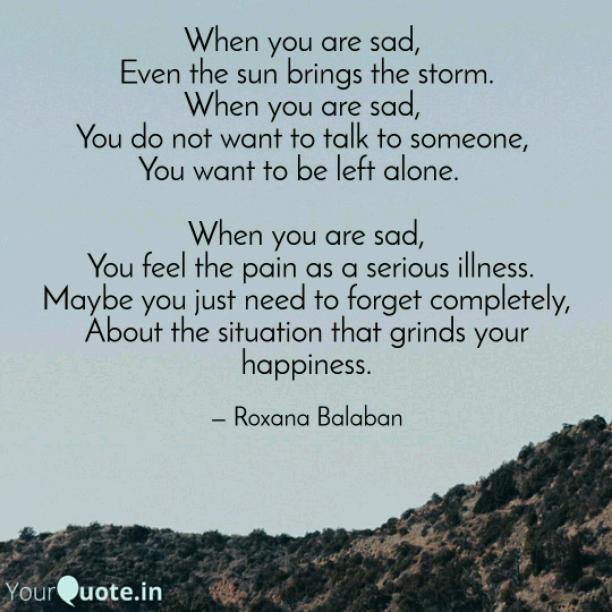 When you are sad