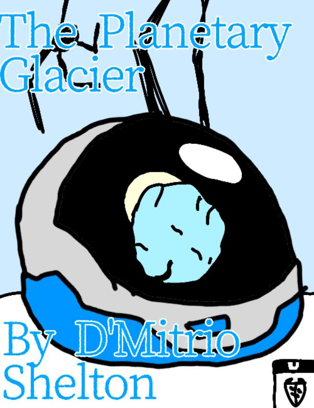 Untermensch's Update #4 The Planetary Glacier