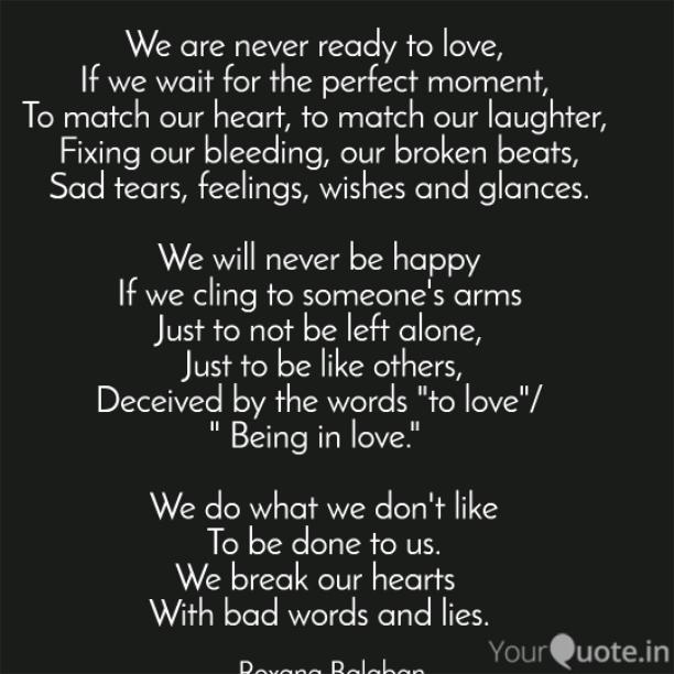 We are never ready to love