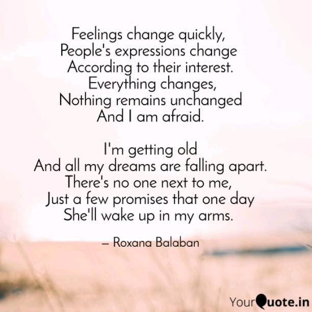 Feelings change quickly