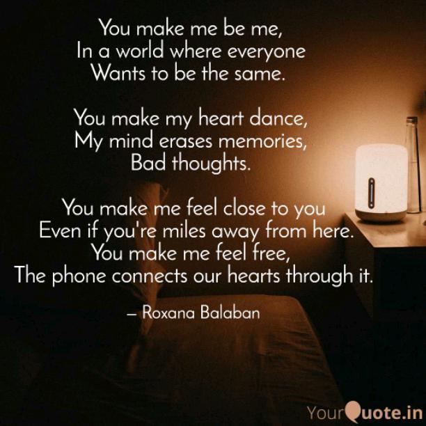 You make me be me