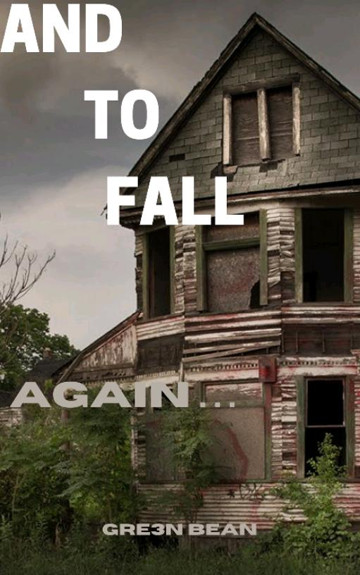 And To Fall Again...