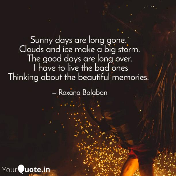 Sunny days are long gone