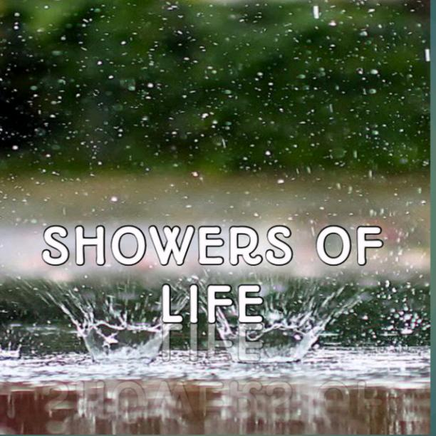 SHOWERS OF LIFE