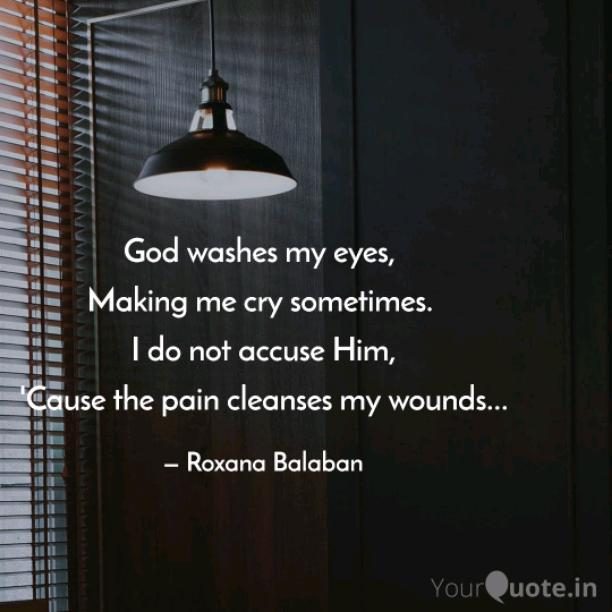 God washes my eyes