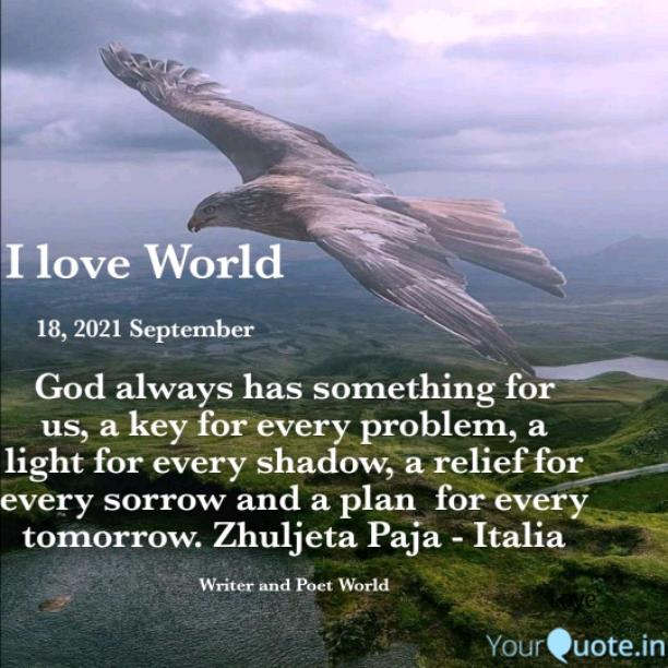 Dio ha sempre qualcosa per noi, una chiave per ogni problema, una luce per ogni ombra, un sollievo per ogni dolore e un piano per ogni domani.